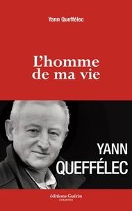 Yann Queffélec - L'homme de ma vie.