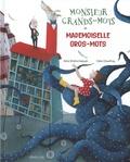 Alice Brière-Haquet et Célia Chauffrey - Monsieur grands-mots et mademoiselle gros-mots.