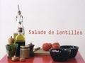 Charlotte Lascève - Les petites séquences - Volume 3, Salade de lentilles ; Poisson crème ; Gâteau au chocolat.