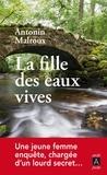 Antonin Malroux - La fille des eaux vives.