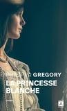 Philippa Gregory - La princesse blanche.