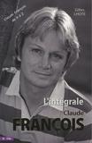 Gilles Lhote - L'intégrale Claude François - Tout Claude François de A à Z.