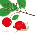 Raymond rêve | Crausaz, Anne. Auteur