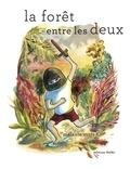 La forêt entre les deux / Texte et illustrations de Mélanie Rutten | Rutten, Mélanie. Auteur. Illustrateur
