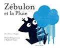 Alice Brière-Haquet - Zébulon et la pluie.