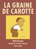 La graine de carotte / Texte de Ruth Krauss, illustrations de Crockett Johnson | Krauss, Ruth. Auteur