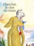 Mélanie Rutten - Chatchat, le chat du chien.