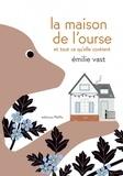 Emilie Vast - La maison de l'ourse et tout ce qu'elle contient.