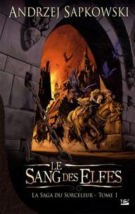 Andrzej Sapkowski - La saga du sorceleur Tome 1 : Le Sang des elfes.