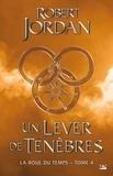 Robert Jordan - La Roue du Temps Tome 4 : Un lever de ténèbres.