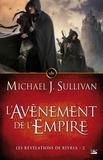 Michael-J Sullivan - Les Révélations de Riyria Tome 2 : L'avènement de l'Empire.
