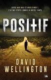 Positif / David Wellington | Wellington, David (1971-....)