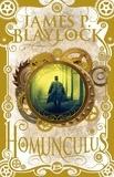 Homunculus / James P. Blaylock | Blaylock, James P. (1950-....). Auteur