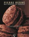 Pierre Hermé et Dorie Greenspan - Mes desserts au chocolat.