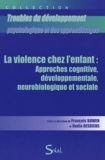 François Bowen et Nadia Desbiens - La violence chez l'enfant : approches cognitive, developpementale, neurobiologique et sociale.