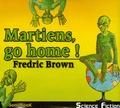 Fredric Brown - Martiens, go Home ! - 4 CD audio.