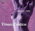 Anaïs Nin - Vénus Erotica - Volume 2. 1 CD audio MP3