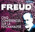 Sigmund Freud - Cinq conférences sur la psychanalyse. 1 CD audio MP3