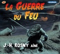 J-H Rosny Aîné - La guerre du feu. 1 CD audio MP3
