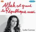 Lydia Guirous - Allah est grand, la République aussi. 1 CD audio MP3