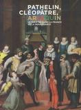 Muriel Barbier et Olivier Halévy - Pathelin, Cléopâtre, Arlequin - Le théâtre dans la France de la Renaissance.