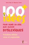 Gavin Reid et Shannon Green - 100+ idées pour venir en aide aux élèves dyslexiques.