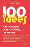 Aurélien D'Ignazio et Juliette Martin - 100 idées pour développer la psychomotricité des enfants.