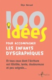 Elise Harwal - 100 idées pour accompagner les enfants dysgraphiques.