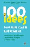 Christophe Charpiot et Fahima Melizi - 100 idées pour faire classe autrement.