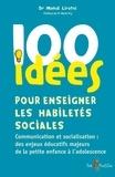 Mehdi Liratni - 100 idées pour enseigner les habiletés sociales.