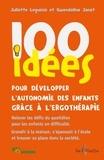 Juliette Lequinio et Gwendoline Janot - 100 idées pour développer l'autonomie des enfants grâce à l'ergothérapie.