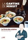 Yarô Abe et Nami Iijima - Livre de cuisine de La cantine de minuit.