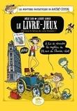Amélie Sarn et Laurent Audouin - Le livre-jeux - Les Aventures fantastiques de Sacré-Coeur - Deviens le héros de cette histoire !.