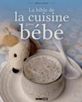 Clémence Catz et Anne Guibert - La bible de la cuisine pour bébé.