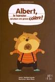 Nathalie Dujardin et Marie Morey - Albert, le hamster qui pique une grosse colère !.