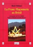 Henri Médioni - La Franc-Maçonnerie au Brésil.