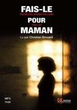 François-Xavier Dillard - Fais-le pour maman. 1 CD audio MP3