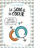 Valérie Ternynck - Le sexe et le coeur - Aimer en toute liberté.