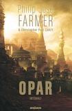 Philip José Farmer - Le Cycle d'Opar Intégrale : .