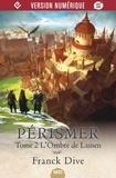 Franck Dive - Pérismer Tome 2 : L'ombre de Luisen.