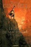 David Gemmell - Le Lion de Macédoine Intégrale : Le Lion de Macédoine ; Le Prince Noir ; L'Esprit du chaos.