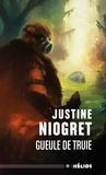 Justine Niogret - Gueule de truie.