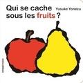 Qui se cache sous les fruits ? / Yusuke Yonezu | Yonezu, Yusuke (1982-....)