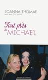 Joanna Thomae - Tout près de Michael.