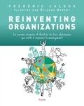 Frédéric Laloux - Reinventing Organizations - La version résumée et illustrée du livre phénomène qui invite à repenser le management.