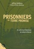 Jeffrey Goldberg - Prisonniers en terre promise - Un Juif et un Palestinien au camp de Ketziot.