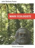 John Bellamy Foster - Marx écologiste.