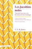 CLR James - Les Jacobins noirs - Toussaint Louverture et la Révolution de Saint-Domingue.