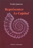 Fredric Jameson - Représenter Le Capital - Une lecture du livre I.