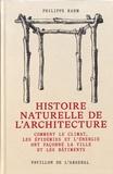 Philippe Rahm - Histoire naturelle de l'architecture - Comment le climat, les épidémies et l'énergie ont façonné la ville et les bâtiments.